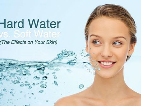 HARD WATER VS. SOFT WATER – THE EFFECTS ON YOUR SKIN