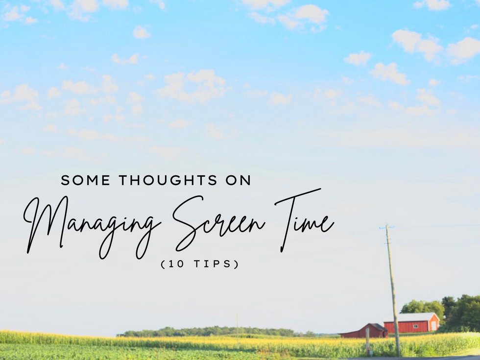 Some Thoughts On Managing Screen Time (10 Tips)