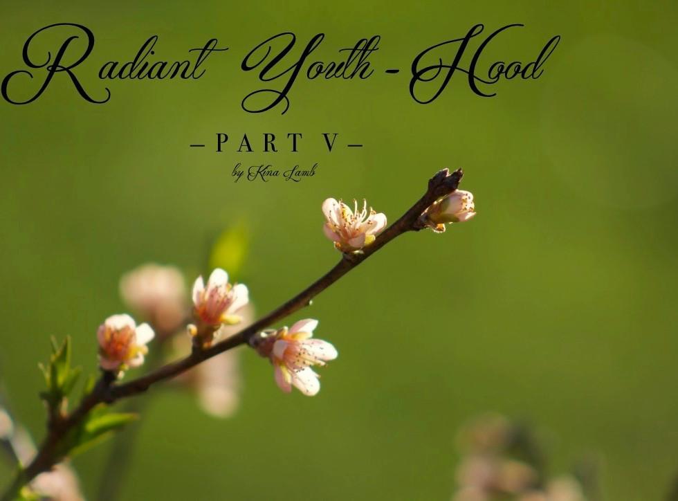 Radiant Youth-Hood: Example In Faith