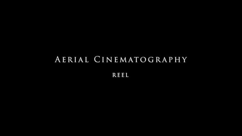 Aerial Cinematogprahy Reel