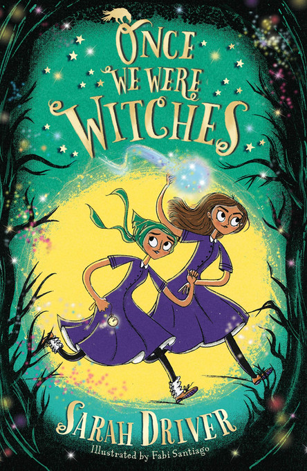 Once We Were Witches by Sarah Driver and Fabi Santiago