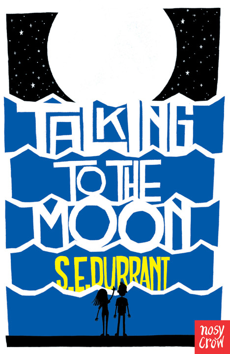 Talking to the Moon Talking to the Moon by S.E. Durrant