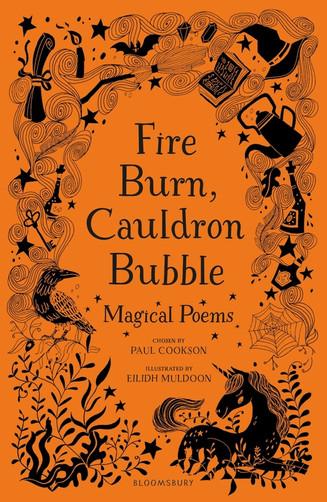 Fire Burn, Cauldron Bubble: Magical Poems