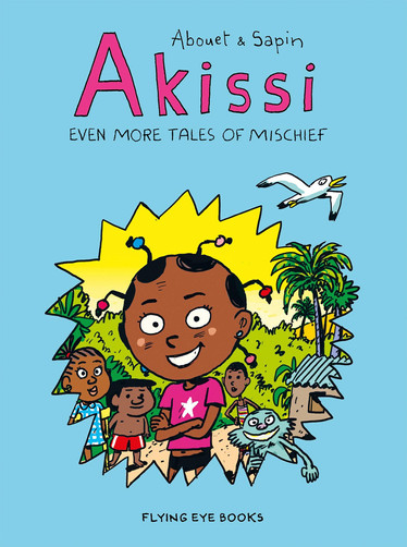 Akissi: Even More Tales of Mischief (Book 3)