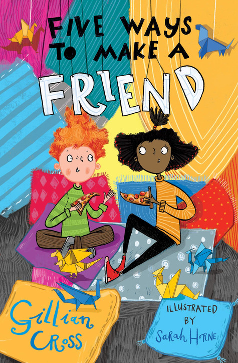 Five Ways to Make a Friend by Gillian Cross and Sarah Horne