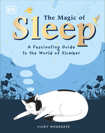 The Magic of Sleep: . . . and the Science of Dreams