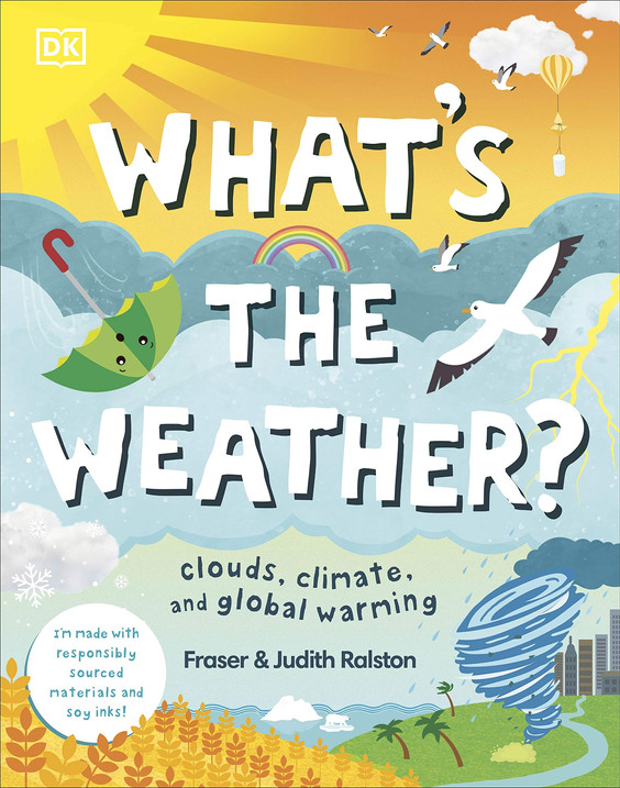 What's The Weather? by Fraser & Judith Ralston and DK
