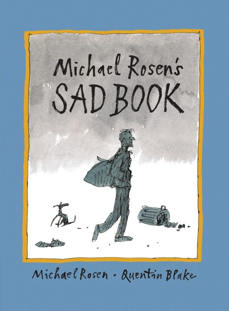 The Sad Book by Michael Rosen & Quentin Blake