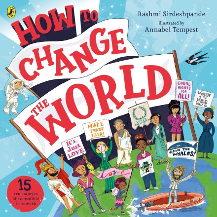 How to Change the World by Rashmi Sirdeshpande and Annabel Tempest