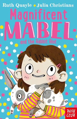 Magnificent Mabel and the Rabbit Riot Magnificent Mabel and the Rabbit Riot
