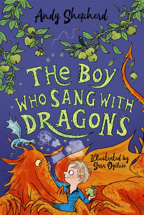The Boy Who Sang with Dragons (The Boy Who Grew Dragons 5) by Andy Shepherd and Sara Ogilvie