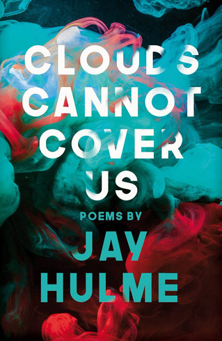 Clouds Cannot Cover Us Clouds Cannot Cover Us by Jay Hulme