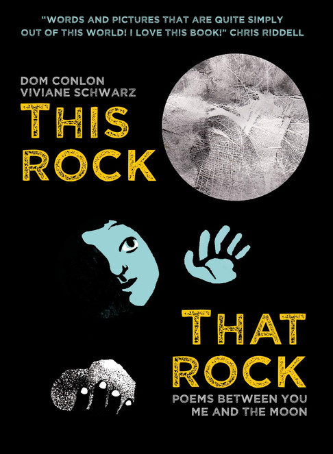 This Rock, That Rock: Poems between you me and the moon by Dom Conlon and Viviane Schwarz