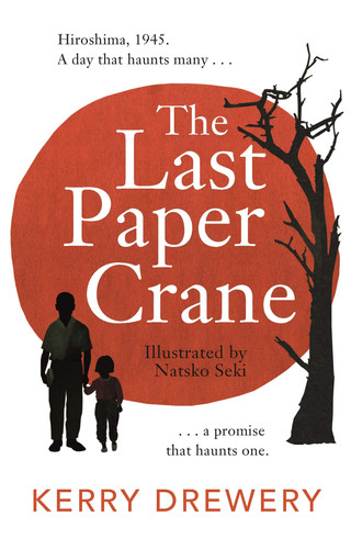 The Last Paper Crane by Kerry Drewery and Natsko Seki