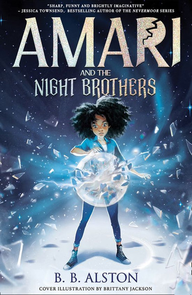 Amari and the Night Brothers by B.B. Alston & Brittany Jackson