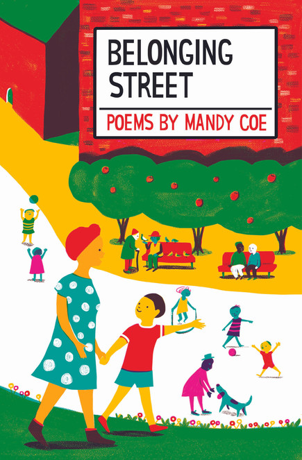 Belonging Street: Poems by Mandy Coe
