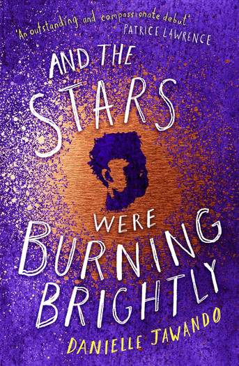 And the Stars Were Burning Brightly And the Stars Were Burning Brightly by Danielle Jawando