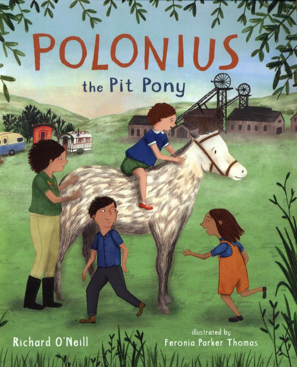 Polonius the Pit Pony by Richard O'Neill and Feronia Parker-Thomas