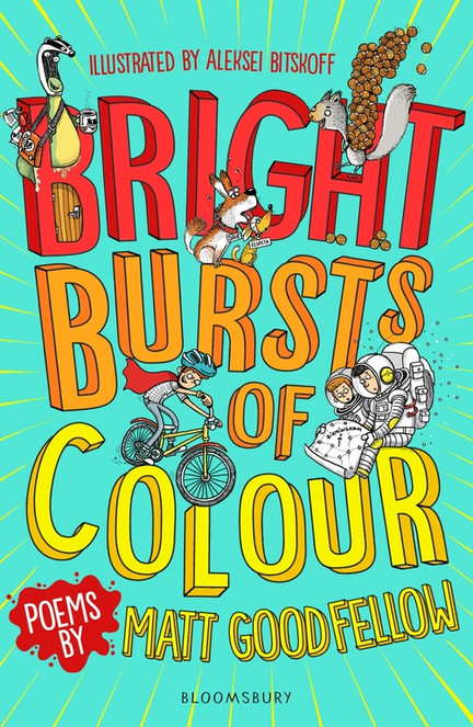Bright Bursts of Colour by Matt Goodfellow and Aleksei Bitskoff