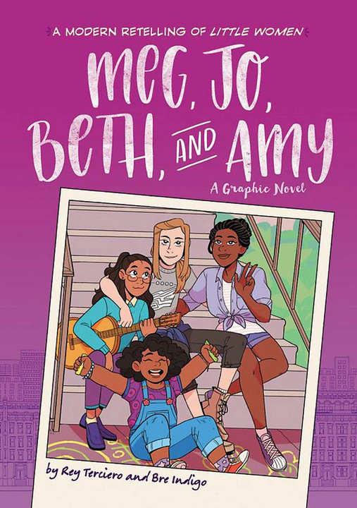 Meg, Jo, Beth, and Amy: A Graphic Novel: A Modern Retelling of Little Women by Rey Terciero and Bre Indigo