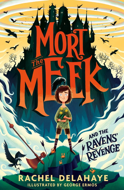 Mort the Meek and the Ravens' Revenge by Rachel Delahaye and George Ermos
