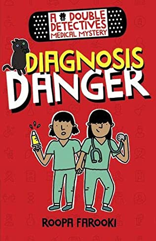 A Double Detectives Medical Mystery: Diagnosis Danger by Roopa Farooki