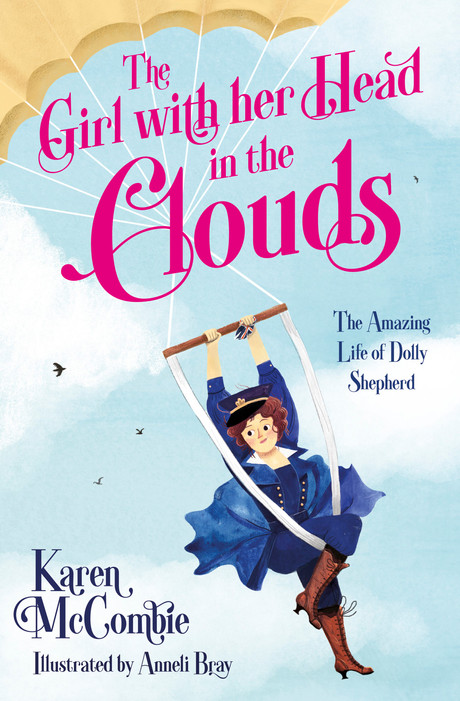 The Girl with Her Head in the Clouds: The Amazing Life of Dolly Shepherd