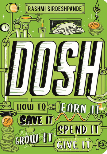 Dosh: How to Earn It, Save It, Spend It, Grow It, Give It