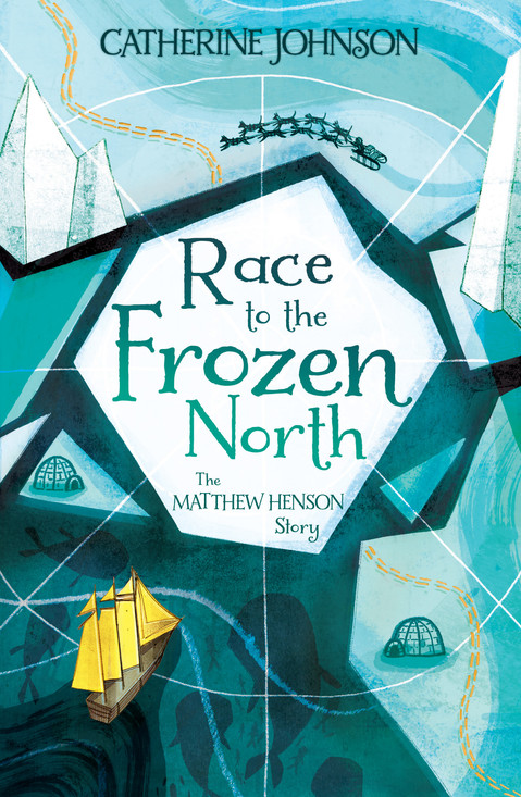 Race to the Frozen North: The Matthew Henson Story by Catherine Johnson