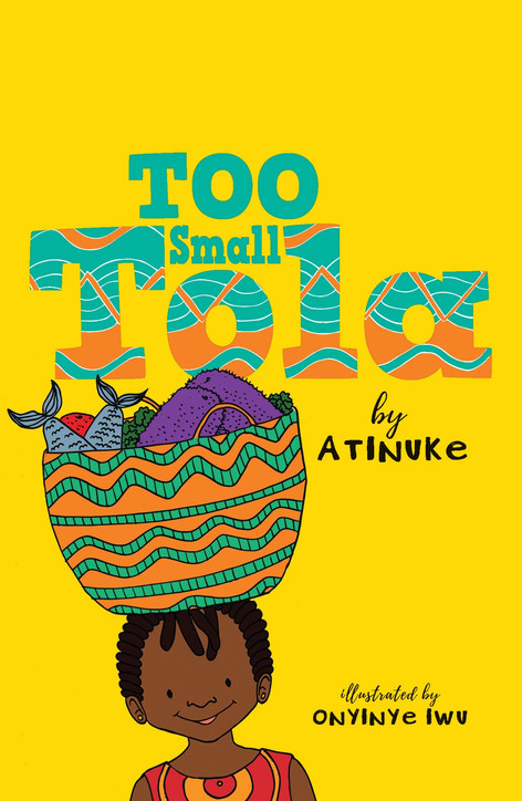 Too Small Tola by Atinuke and Onyinye Iwu