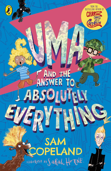 Uma and the Answer to Absolutely Everything Uma and the Answer to Absolutely Everything by Sam Copeland and Sarah Horne