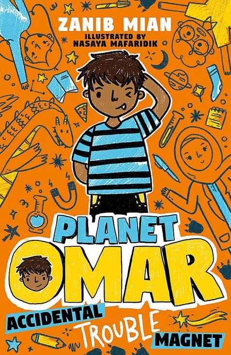 Planet Omar: Accidental Trouble Magnet by Zanib Mian and Nasaya Mafaridik