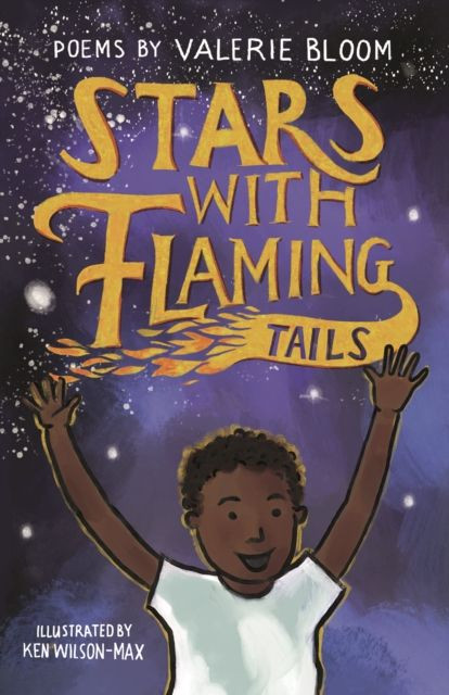 Stars with Flaming Tails: Poems by Valerie Bloom & Ken Wilson-Max