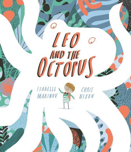Leo and the Octopus by Isabelle Marinov & Chris Nixon