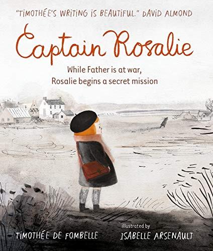 Captain Rosalie by Timothée de Fombelle & Isabelle Arsenault