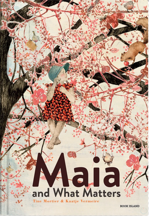Maia and What Matters by Tine Mortier and Kaatje Vermeire