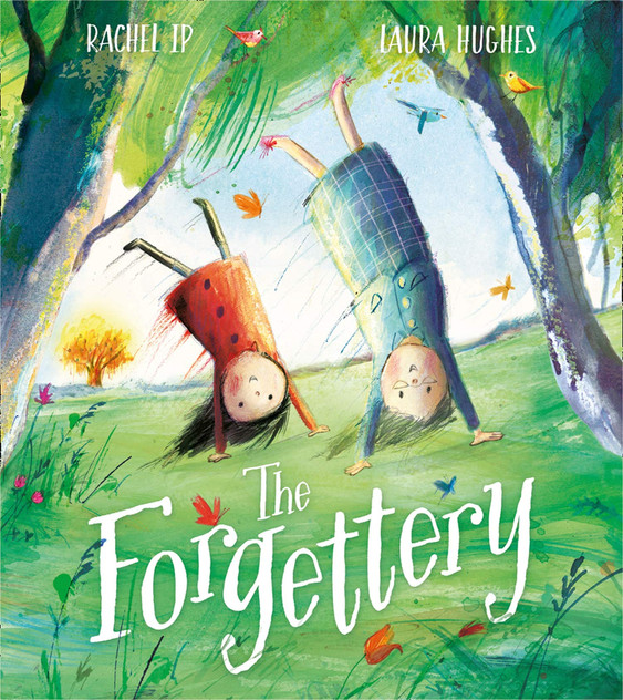 The Forgettery by Rachel Ip and Laura Hughes