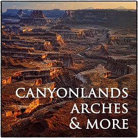 CANYONLANDS, ARCHES & MORE