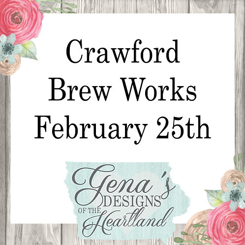 Crawford Brew Works February 25th