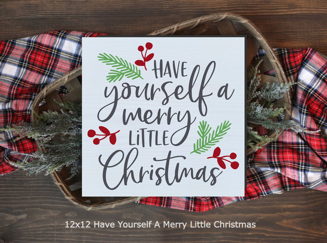 12x12 Have Yourseld A Merry Little Christmas