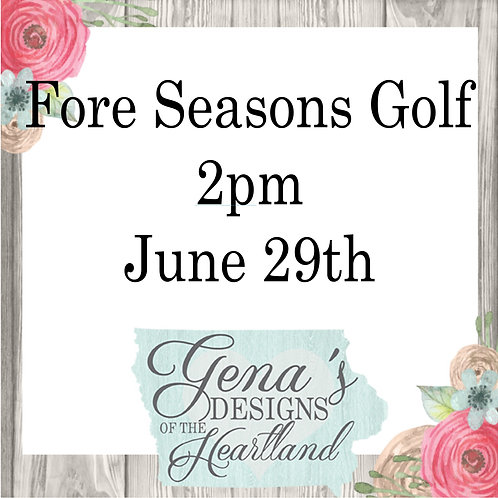 Fore Seasons June 29th at 2pm