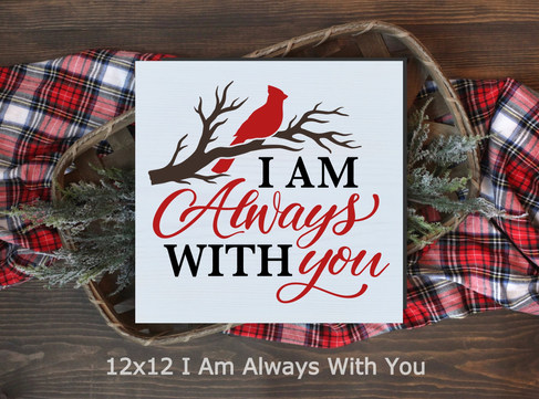 12x12 I Am Always With You