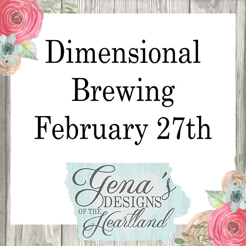 Dimensional Brewing February 27th