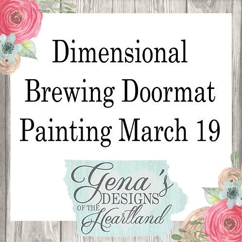 Dimensional Brewing Doormats March 19th