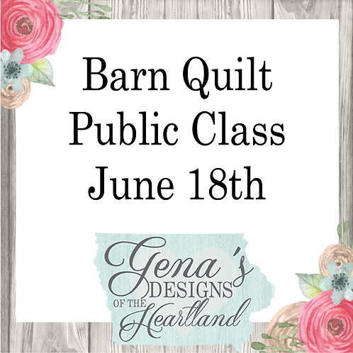 Barn Quilts June 18th