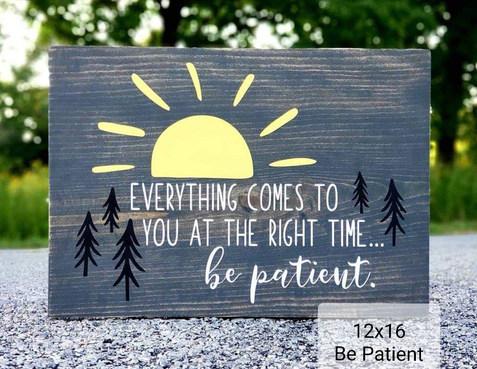 12x16 Be Patiend