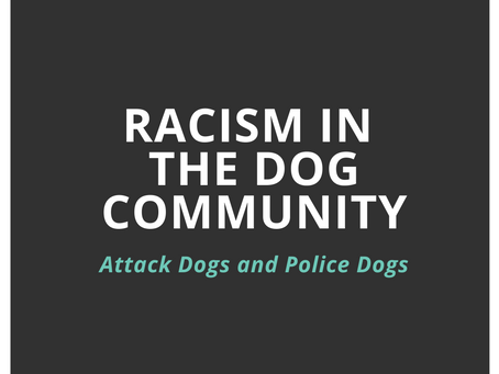 Racism in the Dog Community: Attack Dogs and Police Dogs