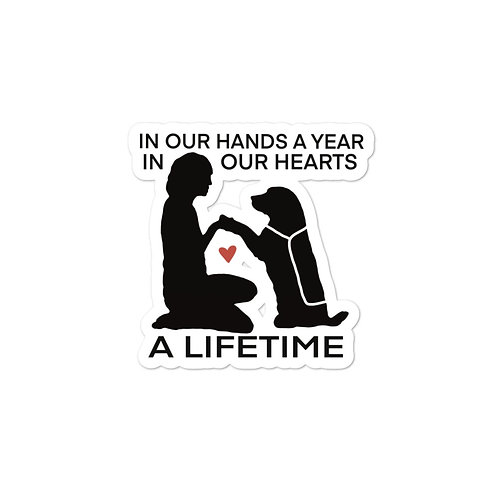 Bubble-Free Sticker - In Our Hands a Year, In Our Hearts a Lifetime