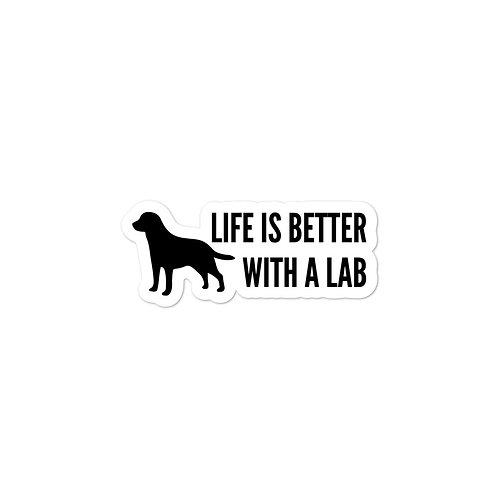 Life is Better with a Lab Sticker