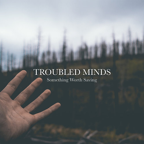 "Troubled Minds - Something Worth Saving [12""/CD]"